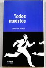 Todos muertos / Chester Himes