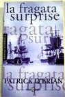 La fragata Surprise / Patrick O Brian