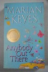 Anybody out there / Marian Keyes