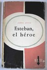 Esteban el héroe / James Joyce