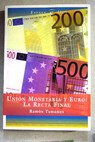 Unión monetaria y euro la recta final / Ramón Tamames