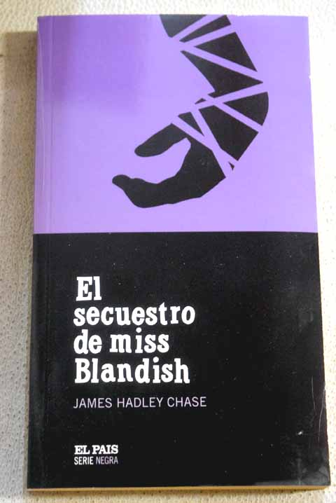 El secuestro de miss Blandish / James Hadley Chase
