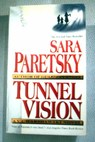 Tunnel vision / Sara Paretsky