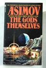 The gods themselves / Isaac Asimov