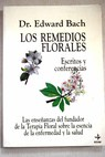 Los remedios florales escritos y conferencias / Edward Bach