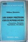 Los ismos políticos contemporáneos comunismo fascismo capitalismo socialismo / William Ebenstein