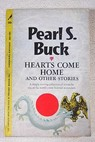 Hearts come home and other stories / Pearl S Buck