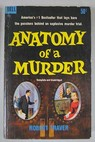 Anatomy of a murder / Robert Traver