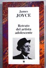 Retrato del artista adolescente / James Joyce