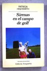Sirenas en el campo de golf / Patricia Highsmith