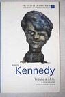 Tributo a J F K / Robert Kennedy