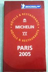 Paris 2005 hotels et de restaurants / Michelin