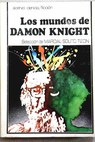 Los mundos de Damon Knight / Damon Knight