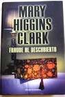 Fraude al descubierto / Mary Higgins Clark