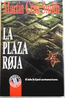 La plaza roja / Martin Cruz Smith