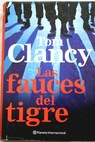 Las fauces del tigre / Tom Clancy
