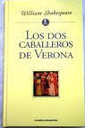 Los dos caballeros de Verona / William Shakespeare