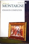 Ensayos completos / Michel de Montaigne