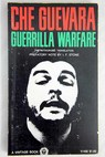 Guerrilla Warfare The authorized translation / Che Guevara