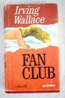 Fan Club / Irving Wallace