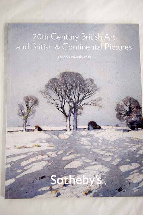 20th Century British Art and British Continental Pictures London 25 march 2009