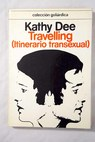 Travelling itinerario transexual / Kathy Dee