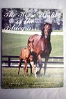 The horse world of the bluegrass / Wharton Mary E Bowen Edward L