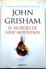 El secreto de Gray Mountain / John Grisham