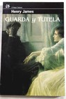 Guarda y tutela / Henry James