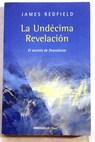 La undécima revelación / James Redfield