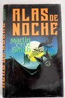 Alas de noche / Martin Cruz Smith