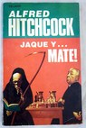 Jaque y mate / Alfred Hitchcock