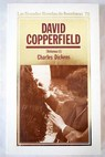 Historia y vicisitudes del joven David Copperfield Volumen II / Charles Dickens
