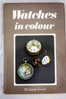 Watches in Colour / Richard Good