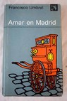 Amar en Madrid / Francisco Umbral