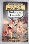 Troilus and Cressida / William Shakespeare