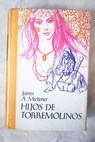 Hijos de Torremolinos / James A Michener