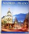 Madrid y El Prado Arte y arquitectura Madrid and The Prado Art and architecture / Borngässer Barbara Sánchez Cano David Scheffler Felix