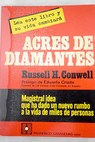 Acres de diamantes / Russell H Conwell