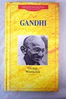 Gandhi / George Woodcock