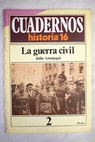 La guerra civil / Julio Aróstegui