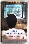 El mar invisible / Juan Cobos Wilkins