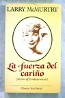 La fuerza del cariño terms of endearment / Larry McMurtry