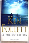 Le vol du frelon / Ken Follett