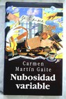 Nubosidad variable / Carmen Martín Gaite