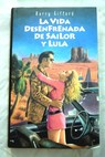 La vida desenfrenada de Sailor y Lula / Barry Gifford