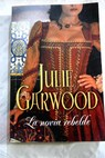 La novia rebelde / Julie Garwood