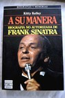 A su manera biografía no autorizada de Frank Sinatra / Kitty Kelley