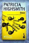 Once / Patricia Highsmith