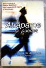 Atrápame si puedes / Frank W Abagnale